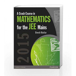 A Crash Course in Mathematics for the JEE Mains 2015 by Dinesh Khattar Book-9789332541535