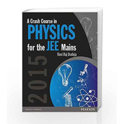 A Crash Course in Physics for the JEE Mains 2015 by Ravi Raj Dudeja Book-9789332541559