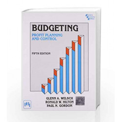 Budgeting: Profit Planning and Control by Welsch Glenn A Book-9789380381145