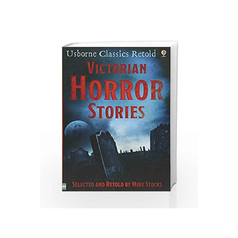 Victorian Horror Stories (Classics) by Mike Stocks-Buy Online Victorian  Horror Stories (Classics) Book at Best Price in India:Madrasshoppe com