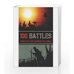 100 Battles Conflicts That Shaped The World book -9781445469041 front cover