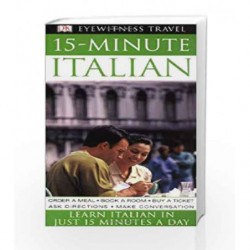 15-Minute Italian: Speak Italian in just 15 minutes a day (Eyewitness Travel 15-Minute) book -9781405307567 front cover