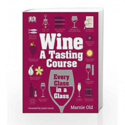Wine A Tasting Course: Every Class in a Glass book -9781409338680 front cover