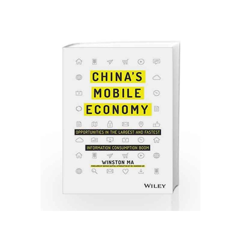 China's Mobile Economy: Opportunities in the Largest and Fastest Information Consumption Boom book -9788126569373 front cover
