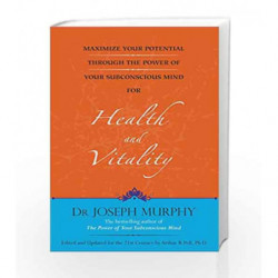 Maximize Your Potential Through the Power of Your Subconscious Mind for Health and Vitality book -9788183227575 front cover
