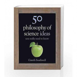 50 Philosophy of Science Ideas You Really Need to Know (50 Ideas You Really Need to Know series) book -9781780879093 front cover