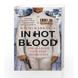 In Hot Blood: The Nanavati Case That Shook India (Author Signed Limited Edition) (City Plans) book -9789386228277 front cover