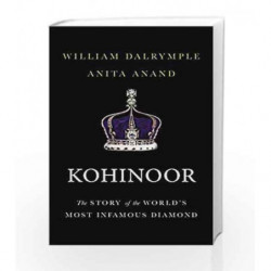 Kohinoor: The Story of the World's Most Infamous Diamond book -9789386228086 front cover