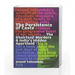 The Persistence of Caste: The Khairlanji Murders and India's Hidden Apartheid book -9788189059286 front cover