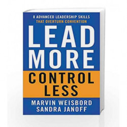 Lead More, Control Less: 8 Advanced Leadership Skills That Overturn Convention book -9781626568921 front cover