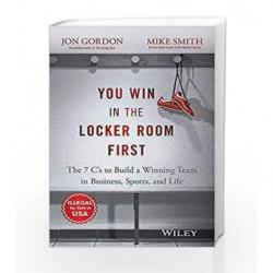 You Win in The Locker Room First: The 7 C's To Build A Winning Team in Business, Sports and Life book -9788126558643 front cover