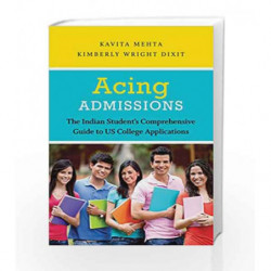 Acing Admissions: The Indian Student's Comprehensive Guide to US CollegeApplications book -9789351067948 front cover