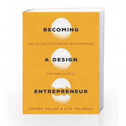 Becoming a Design Entrepreneur: How to Launch Your Design-Driven Ventures from Apps to Zines book -9781621535089 front cover