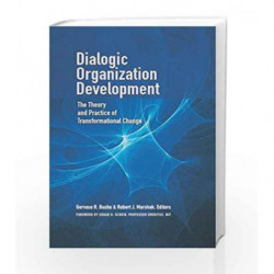 Dialogic Organization Development: The Theory and Practice of Transformational Change book -9781626567085 front cover