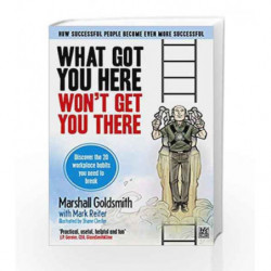 What Got You Here Won't Get You There: The graphic edition (Graphic Edition - Old Edition) book -9781846685910 front cover