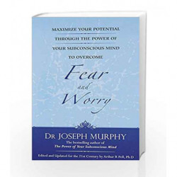 Maximize Your Potential Through the Power of Your Subconscious Mind to Overcome Fear and Worry book -9788183226233 front cover