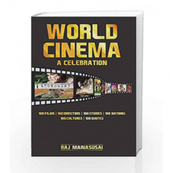 World Cinema: 100 Films - 100 Stories - 100 Nations - 100 Cultures -100 Directors - 100 Quotes book -9789384544744 front cover