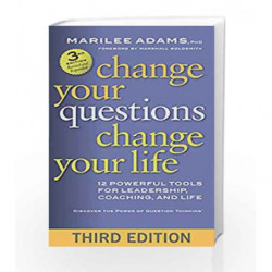 Change Your Questions, Change Your Life: 12 Powerful Tools for Leadership, Coaching, and Life book -9781626569539 front cover