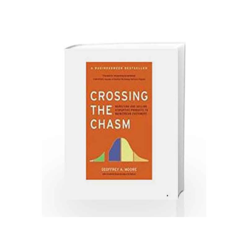 Crossing the Chasm: Marketing and Selling High-Tech Products to Mainstream Customers (Collins Business Essentials) book -9780060