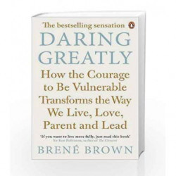 Daring Greatly: How the Courage to Be Vulnerable Transforms the Way We Live, Love, Parent, and Lead book -9780670923540 front co