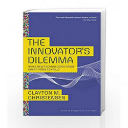 Innovator's Dilemma: When New Technologies Cause Great Firms to Fail (Management of Innovation and Change) book -9781422196021 f