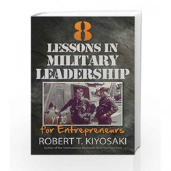 8 Lessons in Military Leadership for Entrepreneurs: How Military Values and Experience Can Shape Business and Life book -9781612