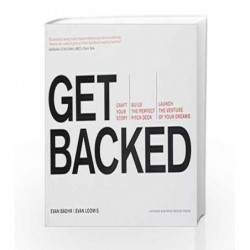 Get Backed: Craft Your Story, Build the Perfect Pitch Deck, and Launch the Venture of Your Dreams book -9781633690721 front cove
