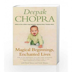 Magical Beginnings, Enchanted Lives: How to use meditation, yoga and other techniques to give your child the perfect start in li