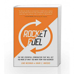 Rocket Fuel: The One Essential Combination That Will Get You More of What You Want from Your Business book -9781941631157 front