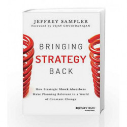 Bringing Strategy Back: How Strategic Shock Absorbers Make Planning Relevant in a World of Constant Change book -9788126555338 f