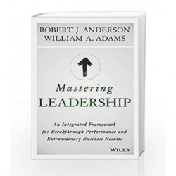 Mastering Leadership: An Integrated Framework for Breakthrough Performance and Extraordinary Business Results book -978812655851