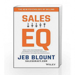 Sales EQ: How Ultra High Performers Leverage Sales-Specific Emotional Intelligence to Close the Complex Deal book -9788126568086