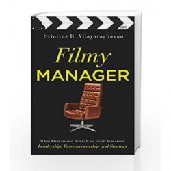 Filmy Manager: What Bhuvan and Bittoo Can Teach You about Leadership, Entrepreneurship and Strategy book -9789351950219 front co