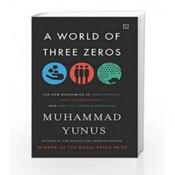 A World of Three Zeros: The New Economics of Zero Poverty, Zero Unemployment, and Zero Net Carbon Emissions book -9789351952053