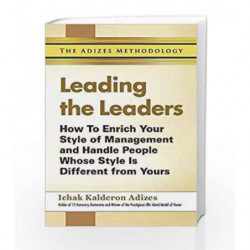 Leading The Leaders: How To Enrich Your Style Of Management And Handle People Whose Style Is Different From Yours book -97893833