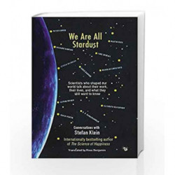We Are All Stardust: Scientists Who Shaped Our World Talk About Their Work, Their Lives and What They Still Want to Know book -9