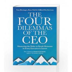 The Four Dilemmas of the CEO: Mastering the Make-or-Break Moments in Every Executive?Ÿ?›?›ƒ???ª?›ƒ???›s Career book -97893864328