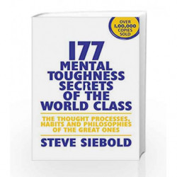 177 Mental Toughness Secrets of the World Class: The Thought Processes, Habits And Philosophies Of The Great Ones book -97893864