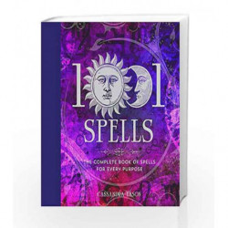 1001 Spells: The Complete Book of Spells for Every Purpose by Cassandra Eason Book-9781454917410