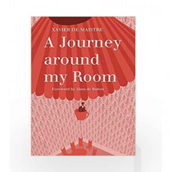 A Journey Around My Room Alma Classics By Xavier De Maistre Buy Online A Journey Around My Room Alma Classics Book At Best Prices In India Madrasshoppe Com