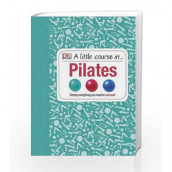 A Little Course in Pilates by Anya Hayes Book-9781409365174