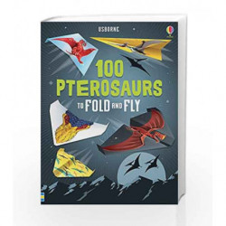 100 Pterosaurs to Fold and Fly (Fold & Fly) by NA Book-9781474941716