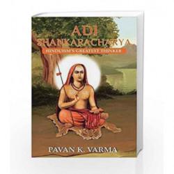 Adi Shankaracharya: Hinduism's Greatest Thinker by Pavan K. Varma Book-9788193655610