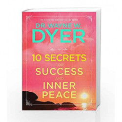 10 Secrets for Success and Inner Peace by Wayne W. Dyer Book-9789386832559