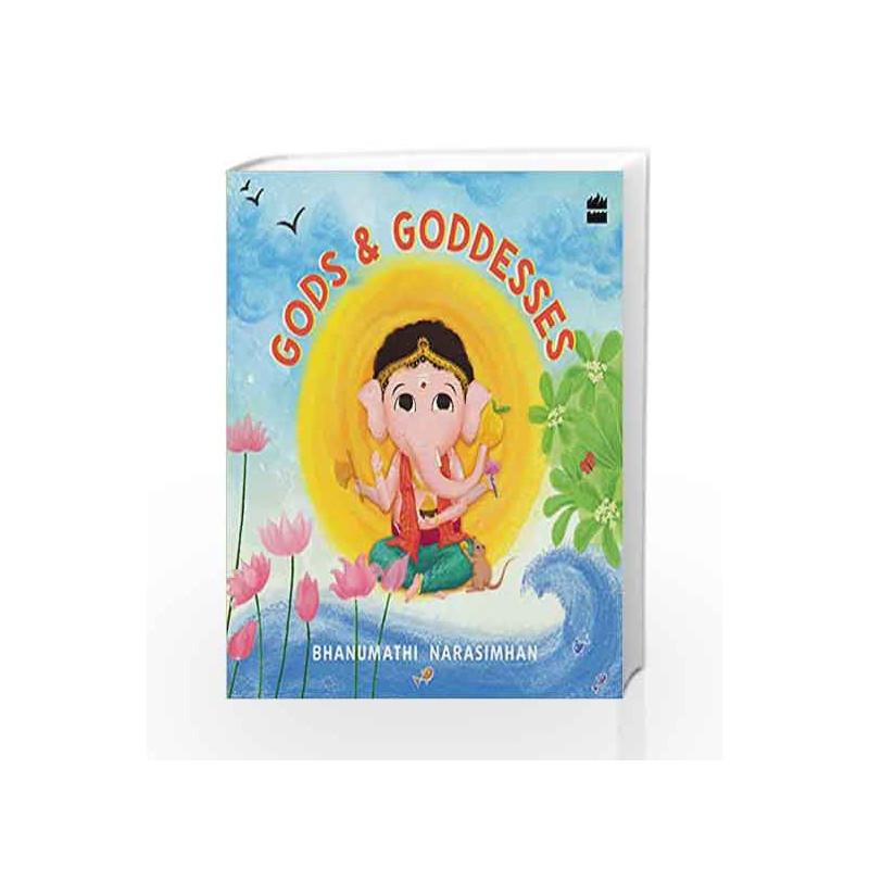 Gods and Goddesses by Bhanumathi Narasimhan-Buy Online Gods and Goddesses  Book at Best Prices in India:Madrasshoppe com