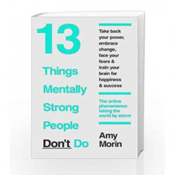 13 Things Mentally Strong People Don't Do by MORIN, AMY Book-9780008135393
