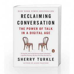 Reclaiming Conversation: The Power of Talk in a Digital Age by Turkle, Sherry Book-9780143109792