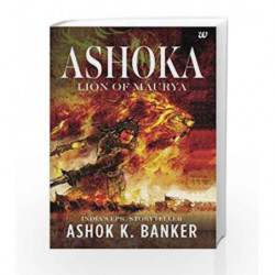 Ashoka: Lion of Maurya by Banker, Ashok K. Book-9789385152955