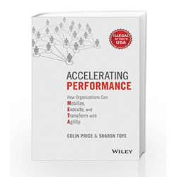 Accelerating Performance: How Organizations Can Mobilize, Execute and Transform with Agility by Colin Price Book-9788126572052