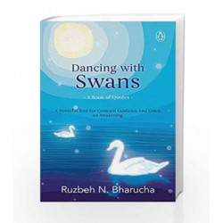 Dancing with Swans: A Book of Quotes: A Powerful Tool for Constant Guidance and Grace. An Awakening. (City Plans) by Ruzbeh N. B